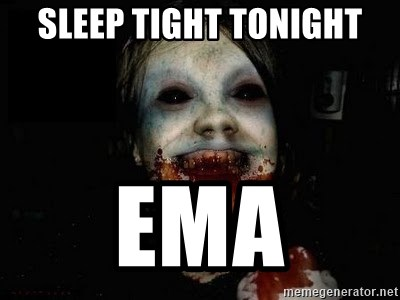 scary meme - Sleep tight tonight Ema