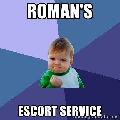 Success Kid - Roman's Escort Service