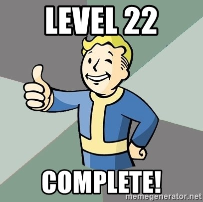 Fallout Boy - Level 22 Complete!