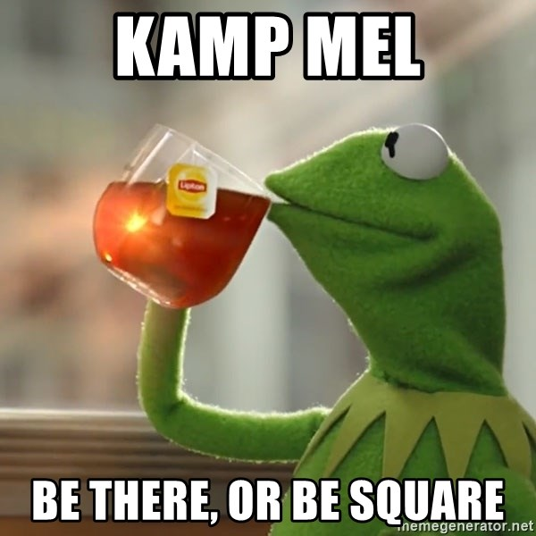 Kermit The Frog Drinking Tea - KAMP Mel Be there, or be square