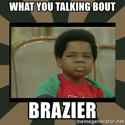 What you talkin' bout Willis  - What you talking bout BRAZIER