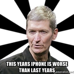 Tim Cook Time - THis years iphone is worse than last years