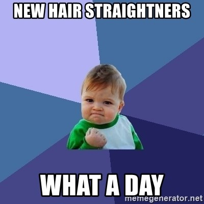 Success Kid - New Hair Straightners What a day