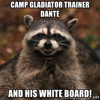 evil raccoon - Camp Gladiator trainer Dante And his white board!