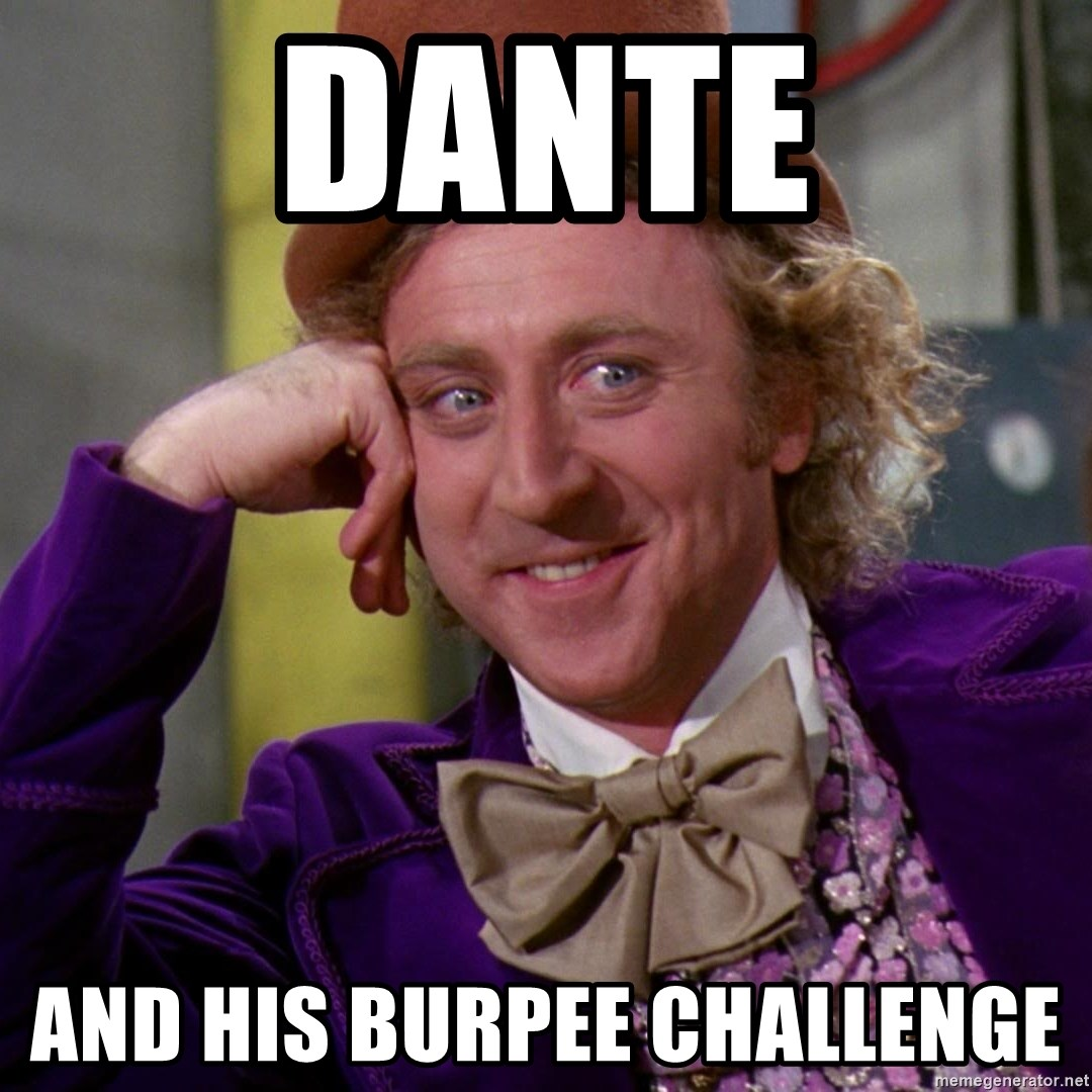 Willy Wonka - Dante And his burpee challenge