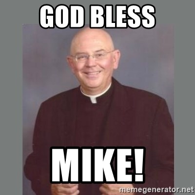 The Non-Molesting Priest - God Bless Mike!