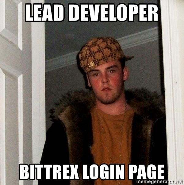 Scumbag Steve - lead developer  bittrex login page