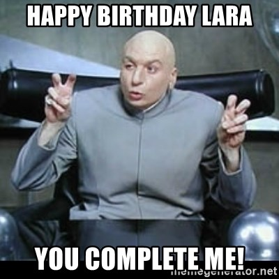 dr. evil quotation marks - Happy Birthday Lara You complete me!