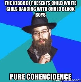 Jewish Dude - the (((bbc))) presents child white girls dancing with chold black boys pure cohencidence