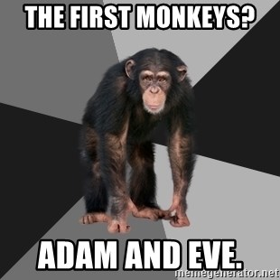 Drunken Monkey - The first monkeys?   Adam and Eve.