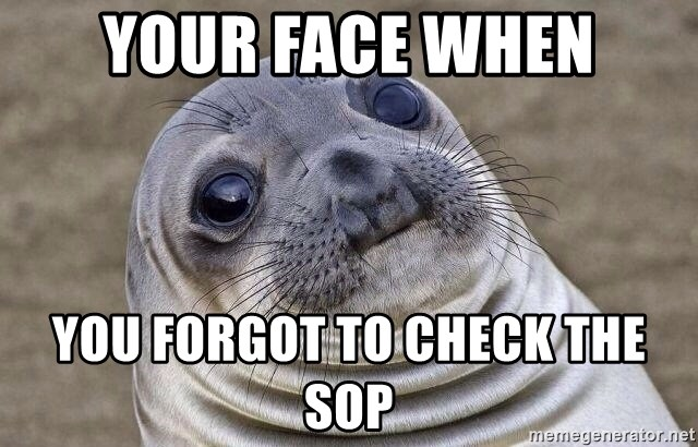 Awkward Seal - Your face when You forgot to check the SOP