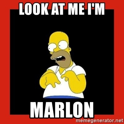 Homer retard - Look at me I'm Marlon