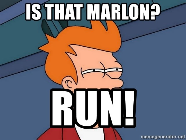 Futurama Fry - Is That Marlon? RUN!