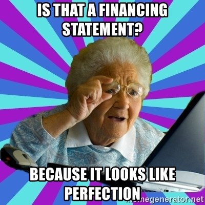 old lady - Is that a financing statement? Because it looks like perfection