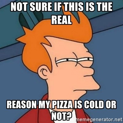 Not sure if troll - Not sure if this is the real reason my pizza is cold or not?