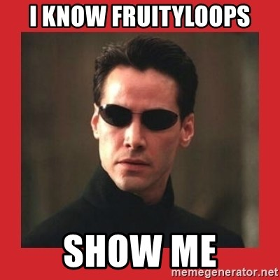 Neo Matrix - i know fruityloops show me