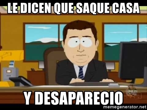 south park aand it's gone - Le dicen que saque casa Y desaparecio
