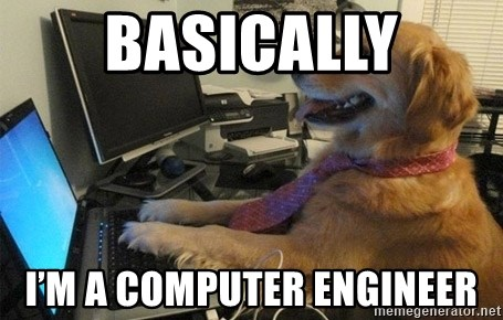 I have no idea what I'm doing - Dog with Tie - Basically I'm a computer engineer
