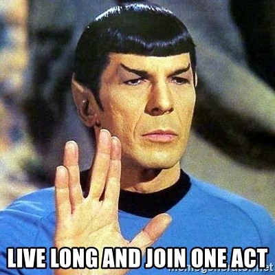 Spock - Live Long and Join One Act