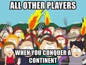 all other players when you conquer a continent - pitchfork