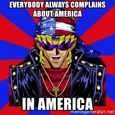 bandit keith - Everybody always complains about America in America