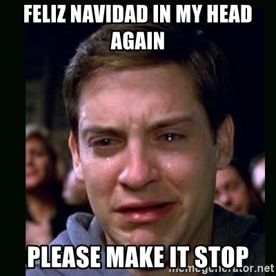 crying peter parker - feliz navidad in my head again please make it stop