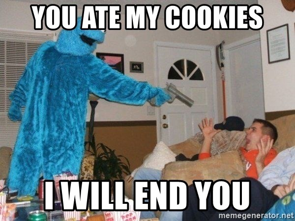 Bad Ass Cookie Monster - you ate my cookies i will end you