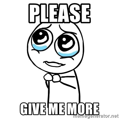 pleaseguy  - please give me more