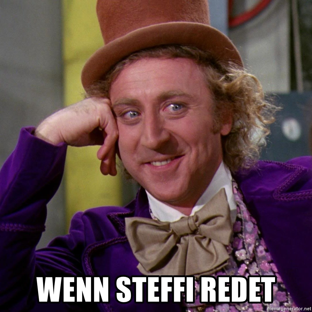 Willy Wonka - Wenn Steffi redet
