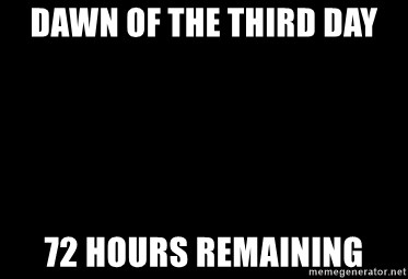 Blank Black - Dawn of the third day 72 hours remaining