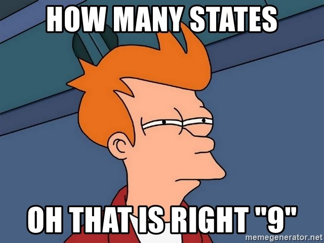 "Futurama Fry - How many states oh that is right ""9"""