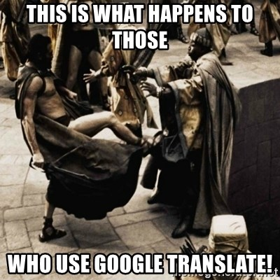sparta kick - This is what happens to those who use GOOGLE Translate!