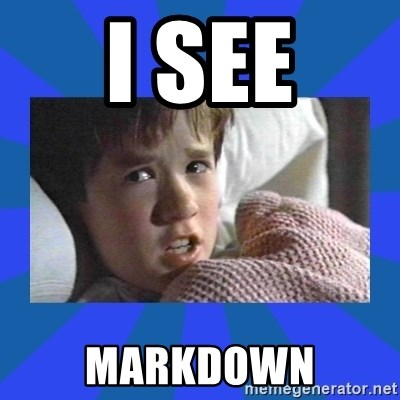 i see dead people - I SEE MARKDOWN