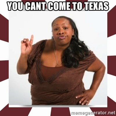Sassy Black Woman - you cant come to texas
