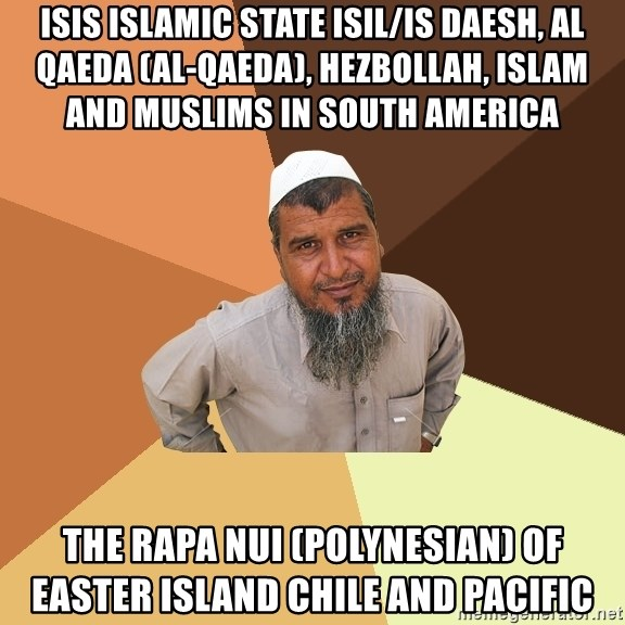 Ordinary Muslim Man - ISIS Islamic State ISIL/IS Daesh, Al Qaeda (Al-Qaeda), Hezbollah, Islam and Muslims in South America  The Rapa Nui (Polynesian) of Easter Island Chile and Pacific