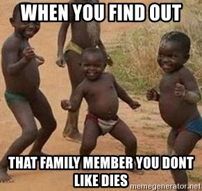 african children dancing - when you find out  that family member you dont like dies