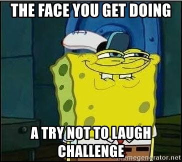Bob Esponja - the face you get doing a try not to laugh challenge