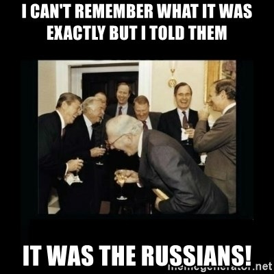 Rich Men Laughing - i can't remember what it was exactly but i told them it was the russians!