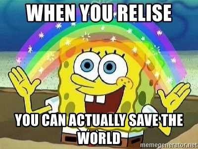 Imagination - when you relise you can actually save the world