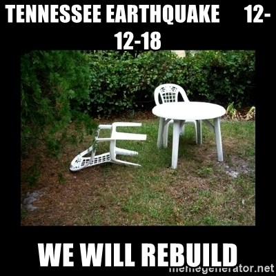 Lawn Chair Blown Over - Tennessee Earthquake      12-12-18 We will rebuild