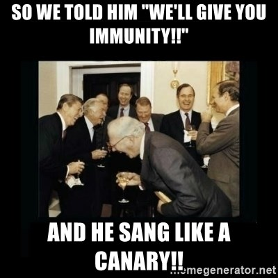 """Rich Men Laughing - So we told him """"We'll give you immunity!!"""" and he sang like a canary!!"""