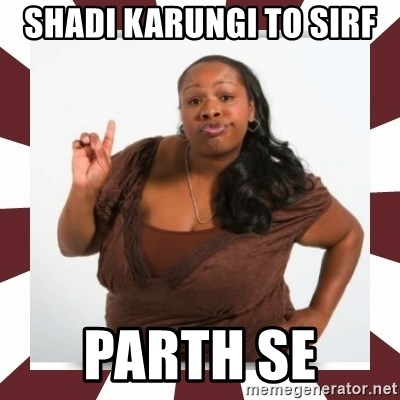 Sassy Black Woman - Shadi karungi to sirf  Parth se