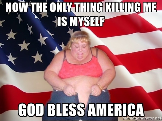 Asinine America - now the only thing killing me is myself God bless america