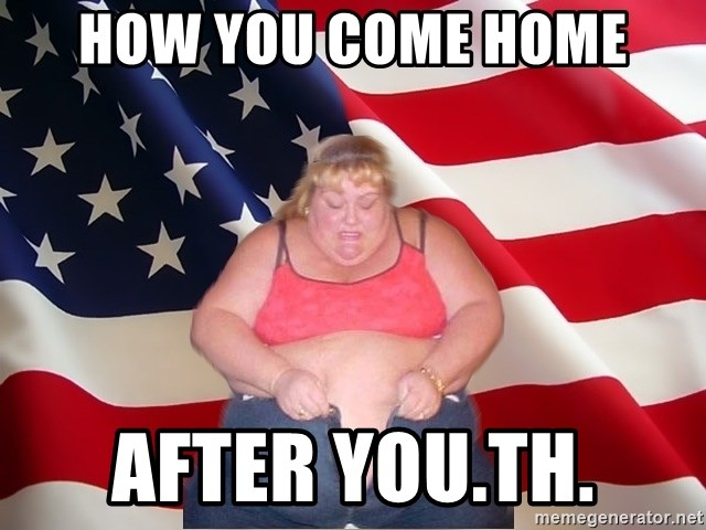 Asinine America - How you come home after you.th.