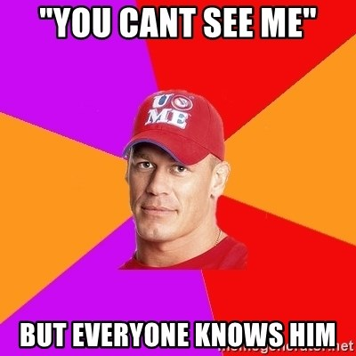 """Hypocritical John Cena - """"you cant see me"""" but everyone knows him"""