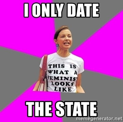 Feminist Cunt - i only date the state
