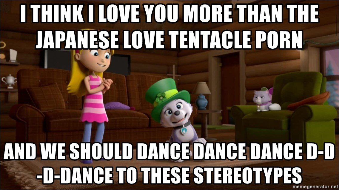 Everest Is Singing - I think I love you more than the Japanese love tentacle porn and we should dance dance dance d-d-d-dance to these stereotypes