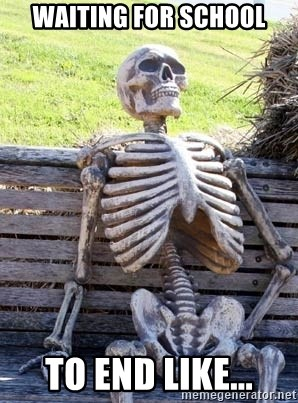 Waiting Skeleton - waiting for school to end like...