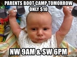 Workout baby - Parents Boot Camp Tomorrow only $10 NW 9am & SW 6pm