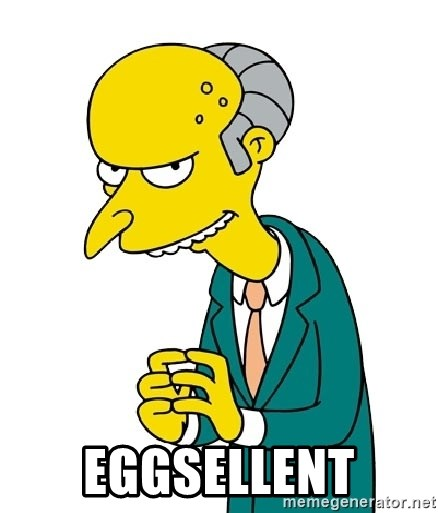 Mr Burns meme - Eggsellent
